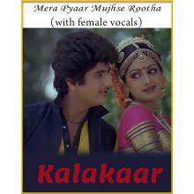 Mera Pyaar Mujhse Rootha (With Female Vocals) - Kalakaar