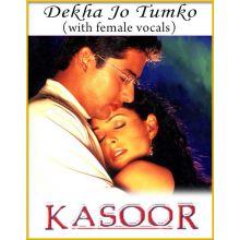 Dekha Jo Tumko (Mohabbat Ho Na) (With Female Vocals) - Kasoor