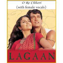 O Re Chhori (With Female Vocals) - Lagaan (MP3 Karaoke Format)
