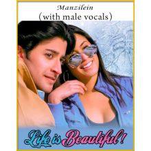 Manzilein (With Male Vocals) - Life Is Beautiful