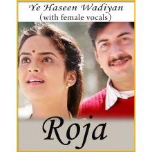 Ye Haseen Wadiyan (With Female Vocals) - Roja