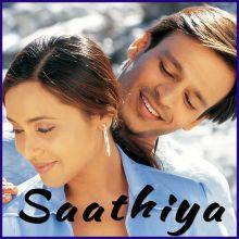 Saathiya - Saathiya