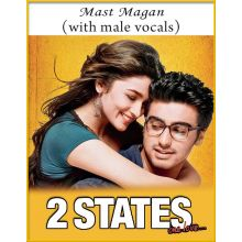 Mast Magan (With Male Vocals) - 2 States
