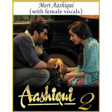 Meri Aashiqui (With Female Vocals) - Aashiqui 2