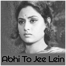 Jab Ram Naam - Abhi To Jee Lein