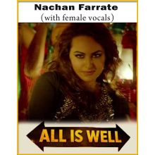 Nachan Farrate (With Female Vocals) - All Is Well