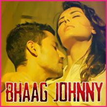 Iss Qadar Pyar Hai - Bhaag Johnny