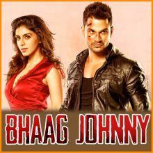 Meri Zindagi - Bhaag Johnny