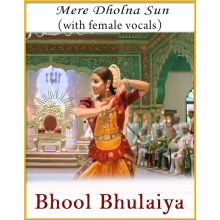 Mere Dholna Sun (With Female Vocals) - Bhool Bhulaiya