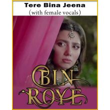 Tere Bina Jeena (With Female Vocals)