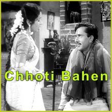 Bhaiya Mere Rakhi Ke Bandhan Ko Nibhana - Chhoti Bahen (MP3 and Video Karaoke Format)