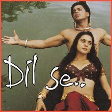 Jiya Jale - Dil Se