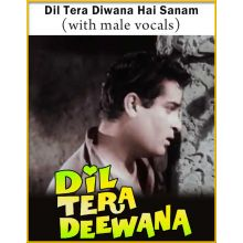Dil Tera Diwana Hai Sanam (With Male Vocals) - Dil Tera Diwana