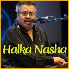 Halka Sa Ek Nasha - Halka Nasha - Hariharan