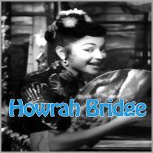 Mera Naam Chin Chin Chu - Howrah Bridge