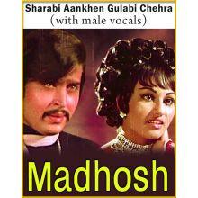 Sharabi Aankhen Gulabi Chehra (With Male Vocals) - Madhosh