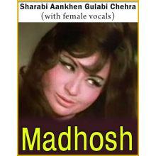 Sharabi Aankhen Gulabi Chehra (With Female Vocals) - Madhosh