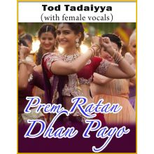 Tod Tadaiyya (With Male Vocals) - Prem Ratan Dhan Payo