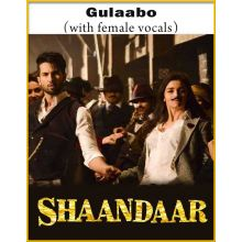 Gulaabo (With Female Vocals) - Shaandar