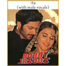 Tu (With Male Vocals) - Bobby Jasoos