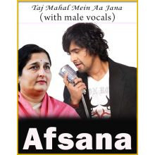 Taj Mahal Mein (With Male Vocals) - Afsana