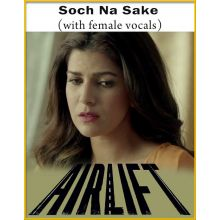 Soch Na Sake (Version 1) (With Female Vocals) - Airlift