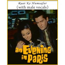 Raat Ke Humsafar (With Male Vocals) - An Evening In Paris