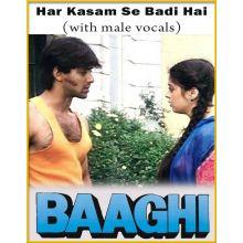 Har Kasam Se Badi Hai (With Male Vocals) - Baaghi