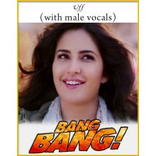 Uff (With Male Vocals) - Bang Bang