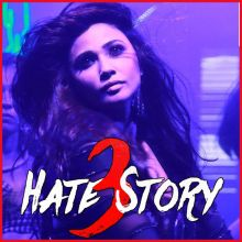 Love To Hate You - Hate Story 3
