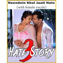 Neendein Khul Jaati Hain (With Female Vocals) - Hate Story 3