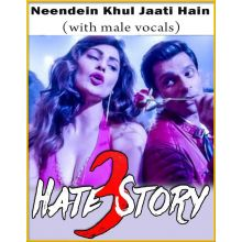 Neendein Khul Jaati Hain (With Male Vocals) - Hate Story 3