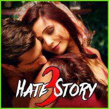 Tu Isaq Mera - Hate Story 3