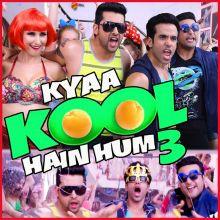 House Party - Kya Kool Hain Hum 3