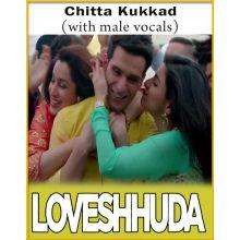 Chitta Kukkad (With Male Vocals) - LoveShhuda