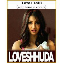 Total Talli (With Female Vocals) - LoveShhuda