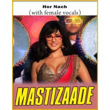 Hor Nach (With Female Vocals) - Mastizaade