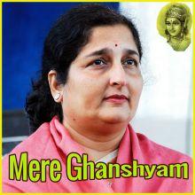 Aarti Kunj Bihari Ki - Mere Ghanshyam
