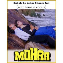 Subah Se Lekar Shaam Tak (With Female Vocals) - Mohra