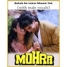Subah Se Lekar Shaam Tak (With Male Vocals) - Mohra