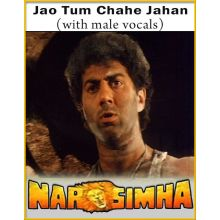 Jao Tum Chahe Jahan (With Male Vocals) - Narsimha
