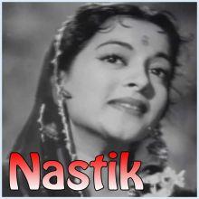 Gagan Jhanjhana Raha - Nastik