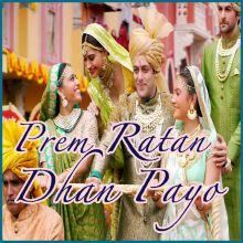 Prem Ratan Dhan Payo - Prem Ratan Dhan Payo