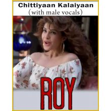 Chittiyaan Kalaiyaan (With Male Vocals)
