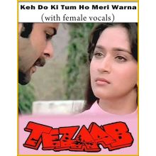 Keh Do Ki Tum Ho Meri Warna (With Female Vocals) - Tezaab