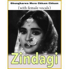 Ghungharwa Mora Chham Chham Baaje (With Female Vocals) - Zindagi