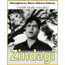 Ghungharwa Mora Chham Chham Baaje (With Male Vocals) - Zindagi