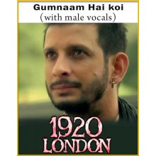 Gumnaam Hai koi (With Male Vocals) - 1920 London
