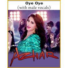 Oye Oye (With Male Vocals) - Azhar