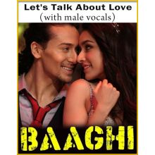 Let's Talk About Love (With Male Vocals) - Baaghi